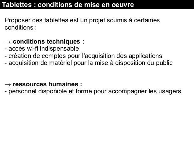 Tablettes : conditions de mise en oeuvre Proposer des tablettes est un projet soumis à certaines conditions : → conditions...