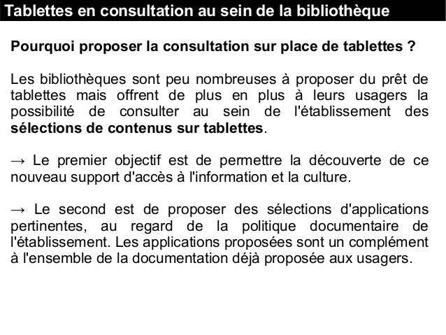 Tablettes en consultation au sein de la bibliothèque Pourquoi proposer la consultation sur place de tablettes ? Les biblio...