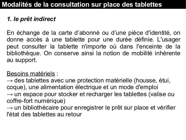 Modalités de la consultation sur place des tablettes 1. le prêt indirect En échange de la carte d'abonné ou d'une pièce d'...