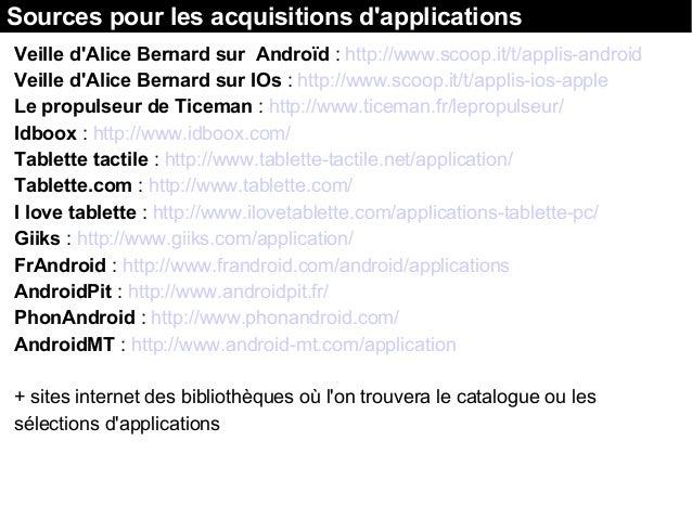 Veille d'Alice Bernard sur Androïd : http://www.scoop.it/t/applis-android Veille d'Alice Bernard sur IOs : http://www.scoo...