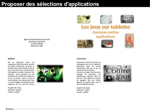 Source : http://www.mediatheque35.fr/fr/article/selections-d-applications-pour-tablettes Proposer des sélections d'applica...