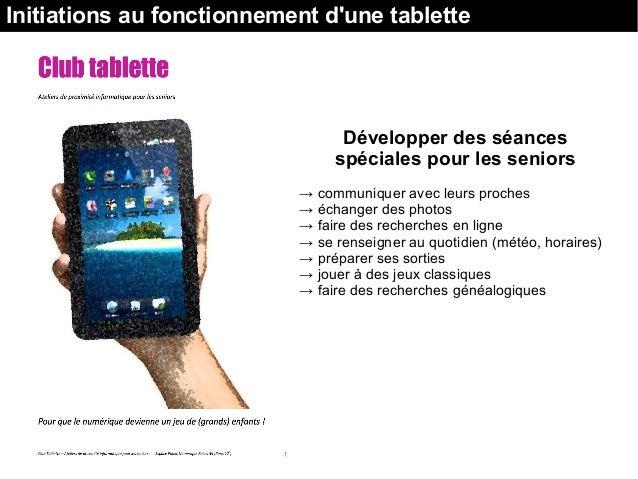 Initiations au fonctionnement d'une tablette Développer des séances spéciales pour les seniors →communiqueravecleurspr...