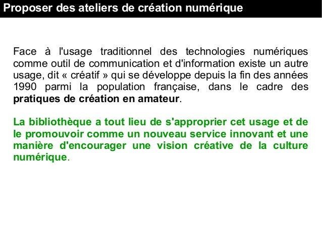 Proposer des ateliers de création numérique Face à l'usage traditionnel des technologies numériques commeoutilde...