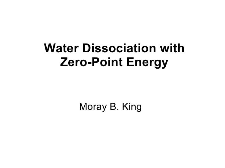 Water Dissociation with Zero-Point Energy Moray B. King