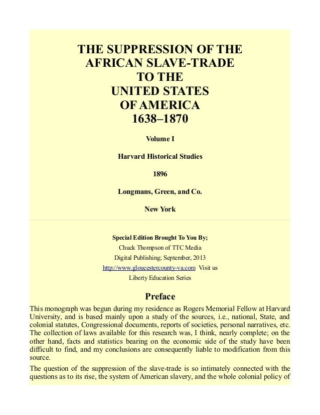 THE SUPPRESSION OF THE AFRICAN SLAVE-TRADE TO THE UNITED STATES OF AMERICA 1638–1870 Volume I Harvard Historical Studies 1...