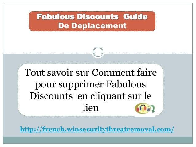 De Deplacement Tout savoir sur Comment faire pour supprimer Fabulous Discounts en cliquant sur le lien http://french.winse...