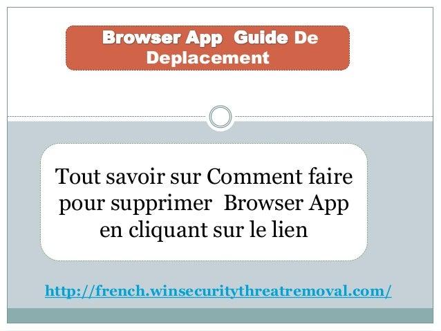De Deplacement Tout savoir sur Comment faire pour supprimer Browser App en cliquant sur le lien http://french.winsecurityt...