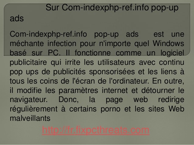 Sur Com-indexphp-ref.info pop-up  ads  Com-indexphp-ref.info pop-up ads est une  méchante infection pour n'importe quel Wi...