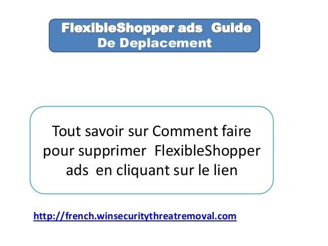 De Deplacement Tout savoir sur Comment faire pour supprimer FlexibleShopper ads en cliquant sur le lien http://french.wins...