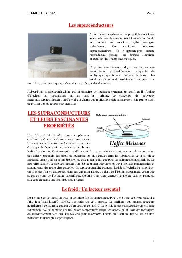 BENMERZOUK SARAH 2GI-2  1  Les supraconducteurs A très basses températures, les propriétés électriques et magnétiques de c...