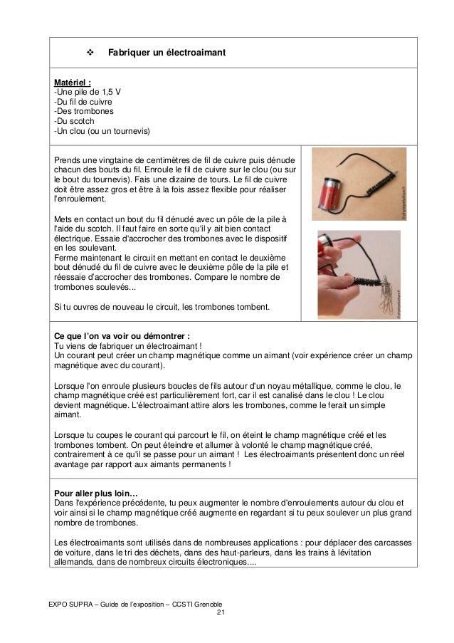 Fabriquer un électroaimant Matériel : -Une pile de 1,5 V -Du fil de cuivre -Des trombones -Du scotch -Un clou (ou un tourn...