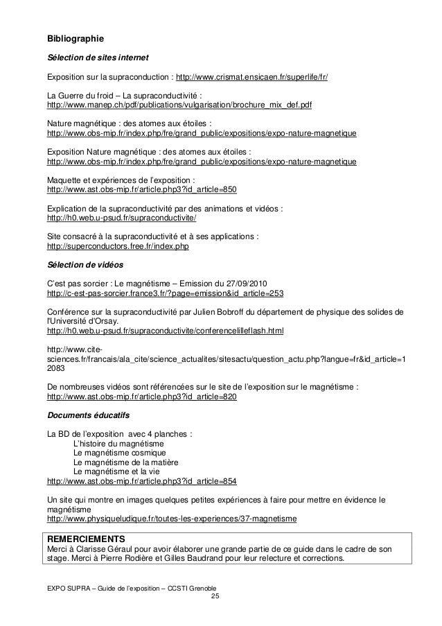Bibliographie Sélection de sites internet Exposition sur la supraconduction : http://www.crismat.ensicaen.fr/superlife/fr/...