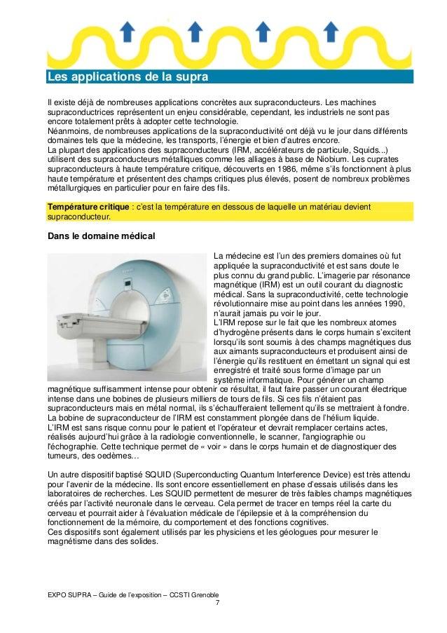 Les applications de la supra Il existe déjà de nombreuses applications concrètes aux supraconducteurs. Les machines suprac...