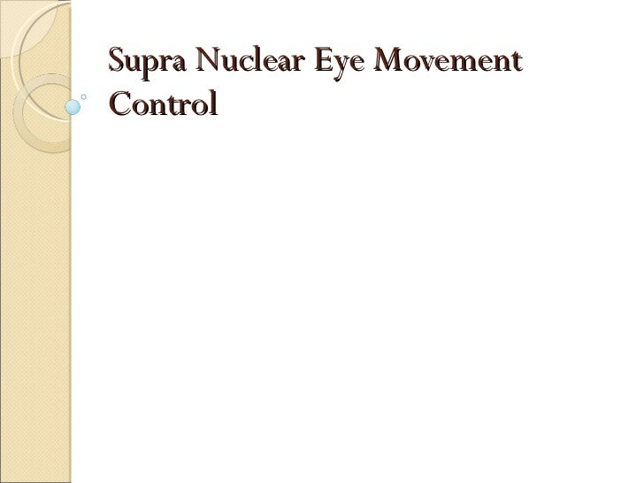 Supra Nuclear Eye Movement Control