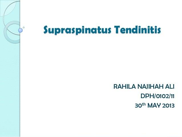 Supraspinatus TendinitisRAHILA NAJIHAH ALIDPH/0102/1130th MAY 2013
