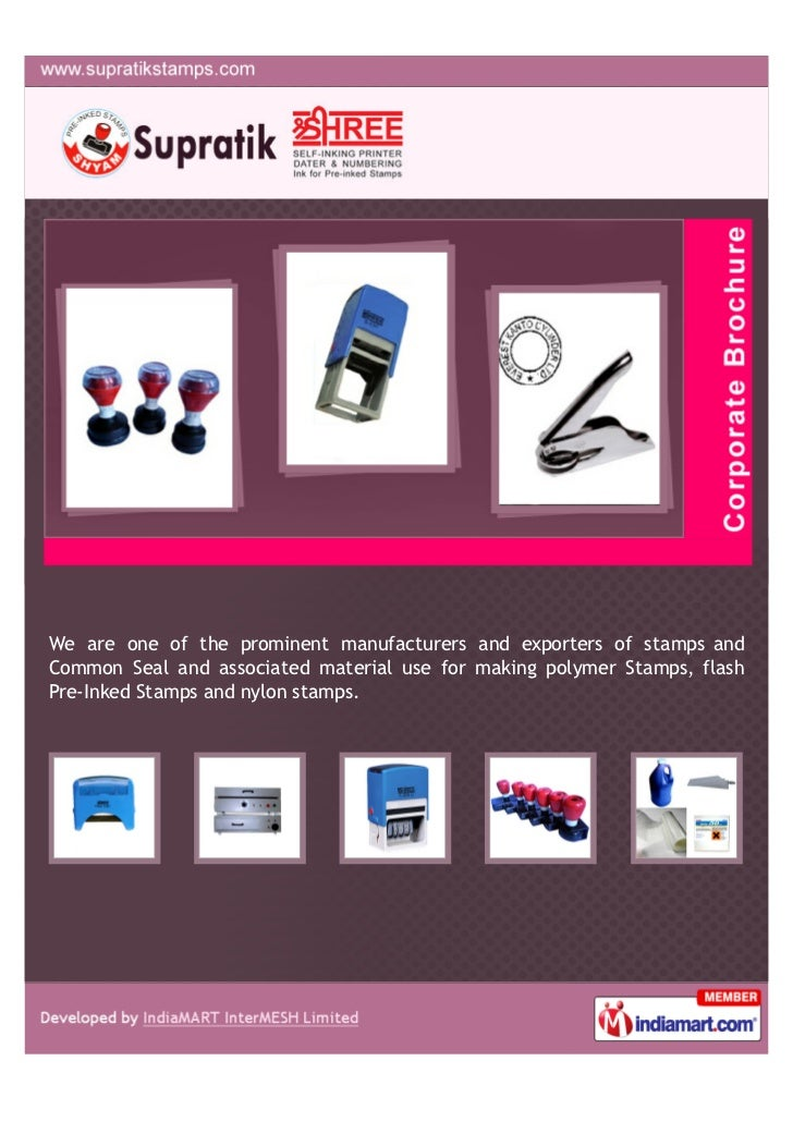 We are one of the prominent manufacturers and exporters of stamps andCommon Seal and associated material use for making po...