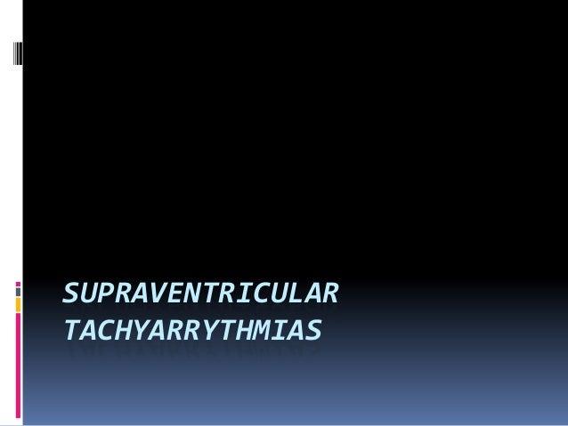SUPRAVENTRICULAR TACHYARRYTHMIAS