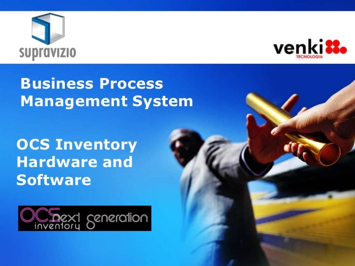 Business ProcessManagement SystemOCS InventoryHardware andSoftware