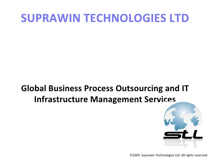 SUPRAWIN TECHNOLOGIES LTD Global Business Process Outsourcing and IT Infrastructure Management Services