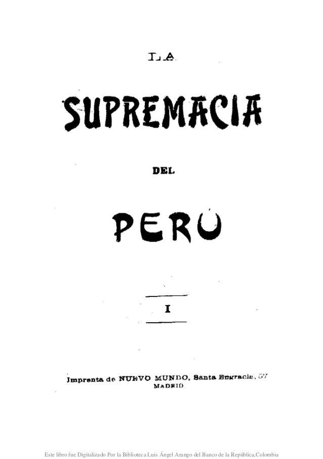 SUPREMAC1A DEL . 1 Imprenta dE' NU'JIlVO MUNDO. Santa Eln~rs.cis, C'T !6AOJlIO Este libro fue Digitalizado Por la Bibliote...