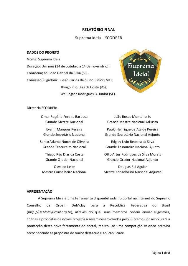 RELATÓRIO FINAL Suprema Ideia – SCODRFB DADOS DO PROJETO Nome: Suprema Ideia Duração: Um mês (14 de outubro a 14 de novemb...