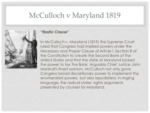 an analysis of the landmark case of mcculloch versus maryland Landmark cases of the us the state of maryland sued mcculloch saying that maryland had the power to tax any business in its mcculloch v maryland.
