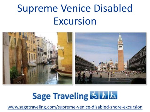 Supreme Venice Disabled Excursion www.sagetraveling.com/supreme-venice-disabled-shore-excursion