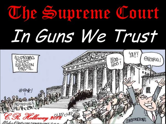 The Supreme CourtIn Guns We TrustC.R. Holloway 2012