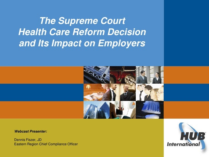 Click to edit Master title style              The Supreme Court  Health Care Reform Decision  and Its Impact on EmployersW...