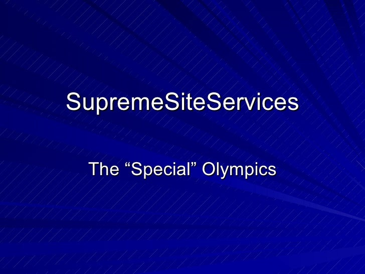 "SupremeSiteServices The ""Special"" Olympics"