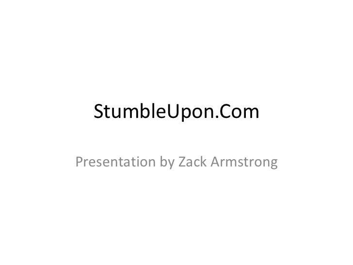 StumbleUpon.ComPresentation by Zack Armstrong