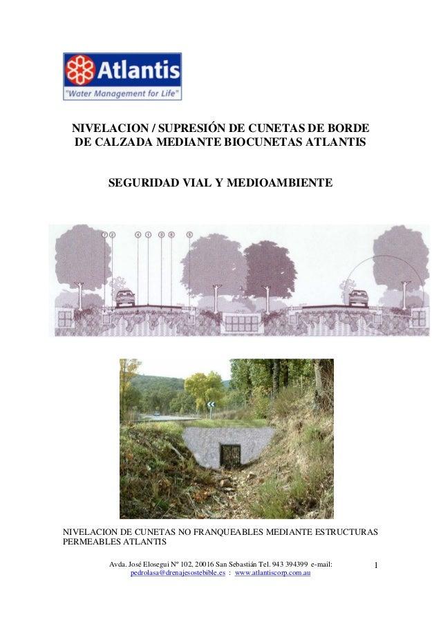 Avda. José Elosegui Nº 102, 20016 San Sebastián Tel. 943 394399 e-mail: pedrolasa@drenajesostebible.es : www.atlantiscorp....