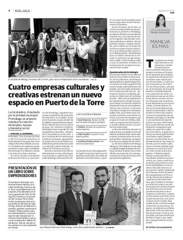 Sábado 20.07.13 SUR MÁLAGA4 La incubadora, impulsada por la entidad municipal Promálaga, se propone impulsar la creación d...