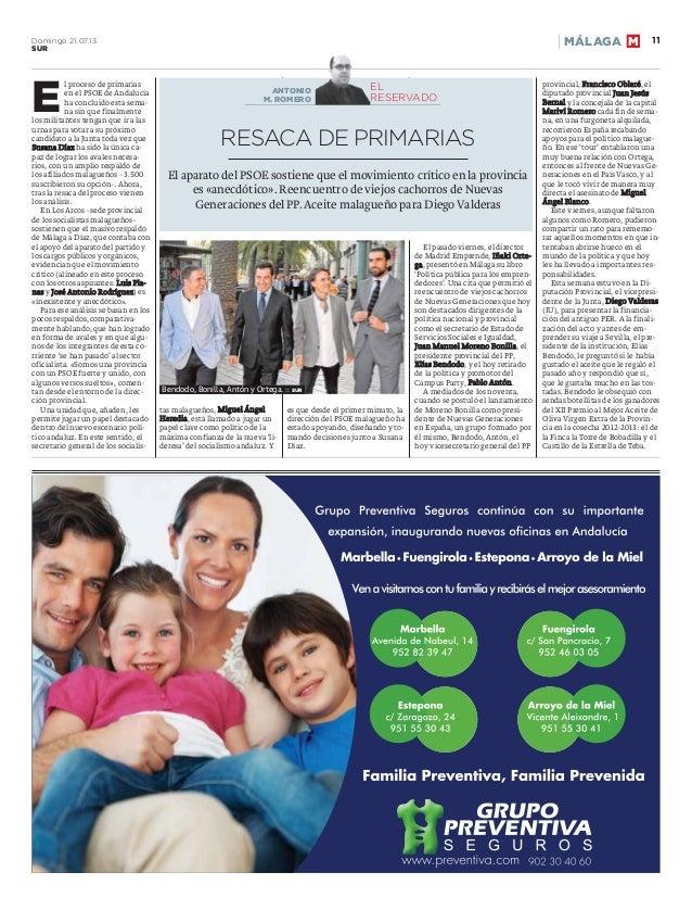 Domingo 21.07.13 SUR 11MÁLAGA M E l proceso de primarias en el PSOE de Andalucía ha concluido esta sema- na sin que finalm...