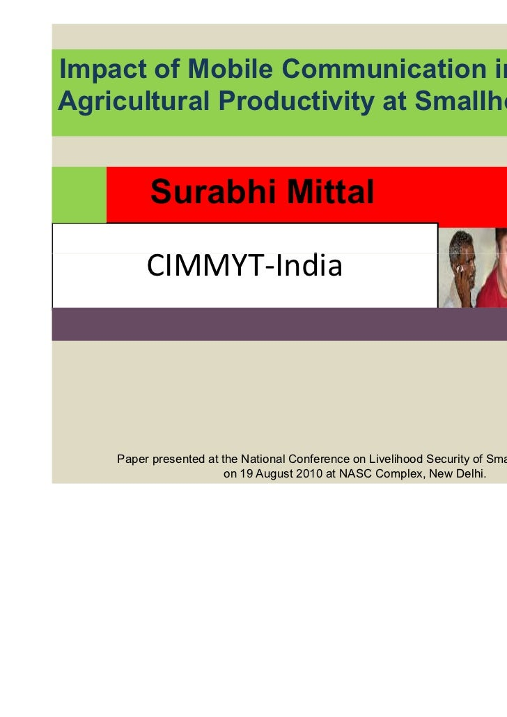 Impact of Mobile Communication in ImprovingAgricultural Productivity at Smallholder Farms          Surabhi Mittal         ...