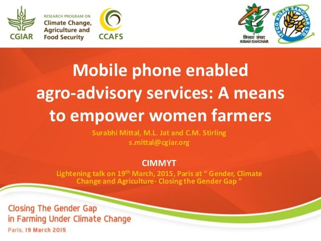Mobile phone enabled agro-advisory services: A means to empower women farmers Surabhi Mittal, M.L. Jat and C.M. Stirling s...