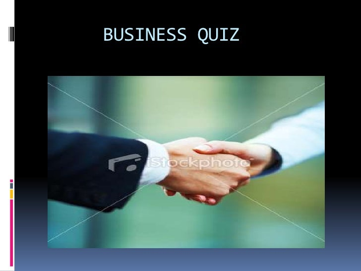 BUSINESS QUIZ<br />
