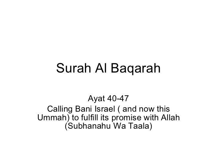 Surah Al Baqarah Ayat 40-47 Calling Bani Israel ( and now this Ummah) to fulfill its promise with Allah (Subhanahu Wa Taala)