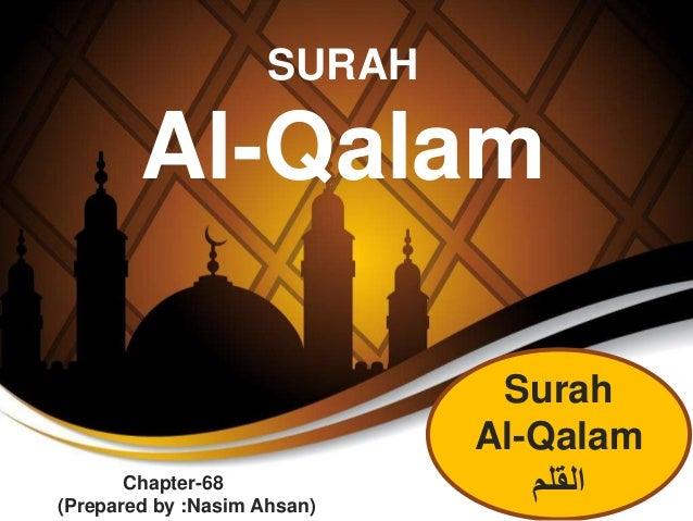 Surah Al-Qalam القلم SURAH Al-Qalam Chapter-68 (Prepared by :Nasim Ahsan)