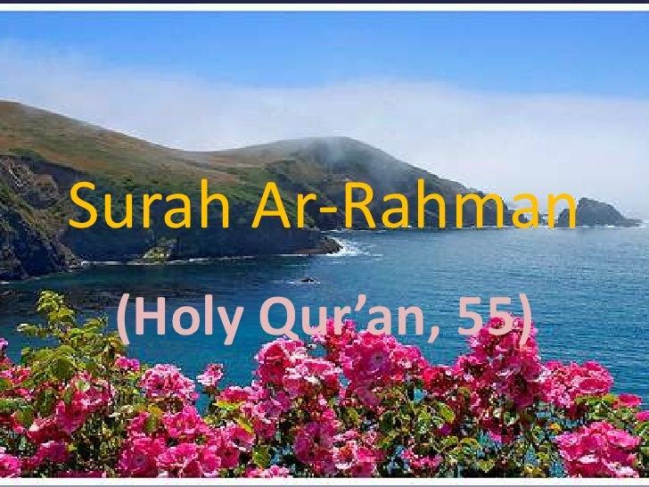 SurahAr-Rahman<br />(Holy Qur'an, 55)<br />