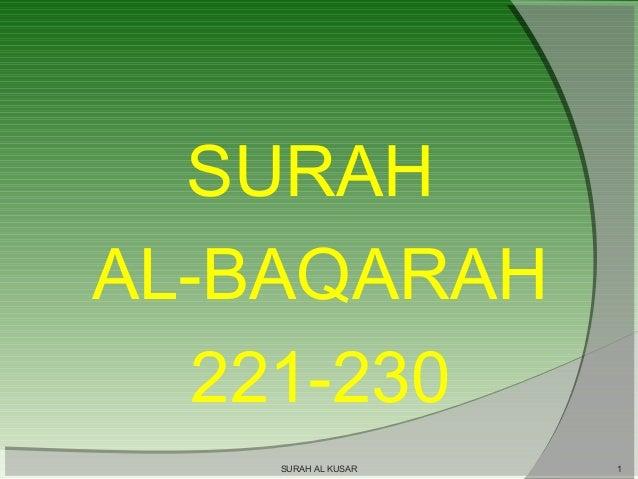 SURAH AL-BAQARAH 221-230 SURAH AL KUSAR  1