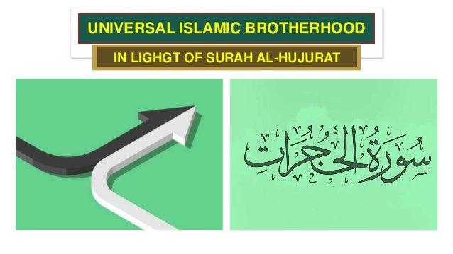 UNIVERSAL ISLAMIC BROTHERHOOD IN LIGHGT OF SURAH AL-HUJURAT