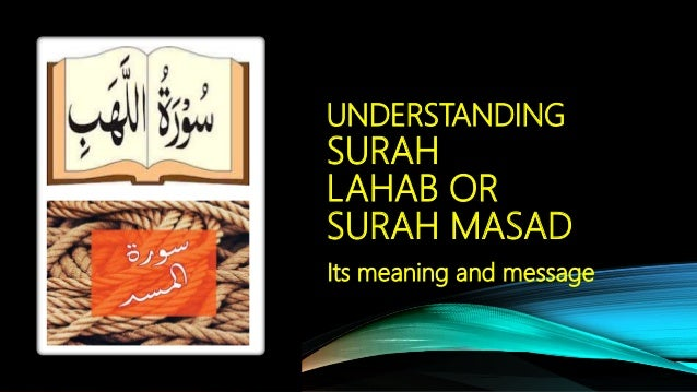 UNDERSTANDING SURAH LAHAB OR SURAH MASAD Its meaning and message