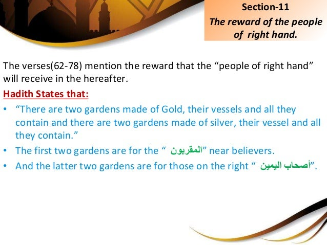 """The verses(62-78) mention the reward that the """"people of right hand"""" will receive in the hereafter. Hadith States that: • ..."""