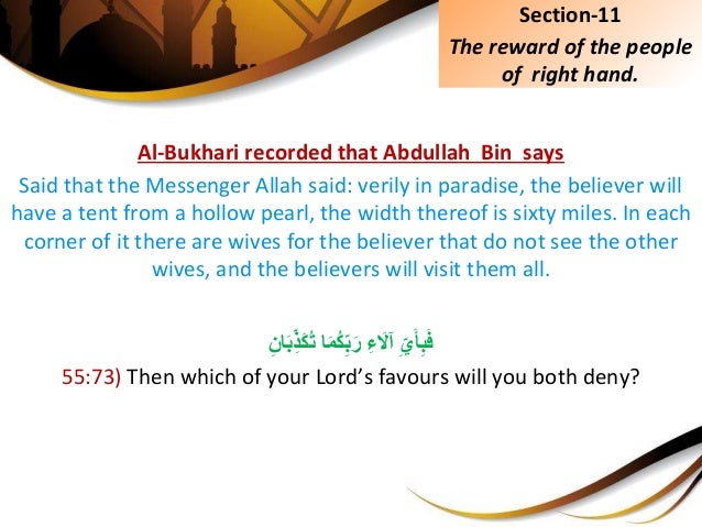 Al-Bukhari recorded that Abdullah Bin says Said that the Messenger Allah said: verily in paradise, the believer will have ...