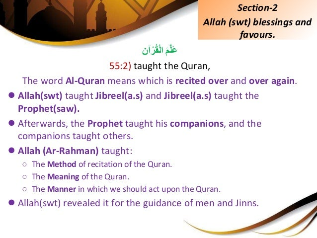 َِّمَّلَعآنْرُقْلا 55:2) taught the Quran, The word Al-Quran means which is recited over and over again. ●...