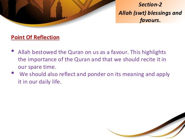 Point Of Reflection • Allah bestowed the Quran on us as a favour. This highlights the importance of the Quran and that we ...