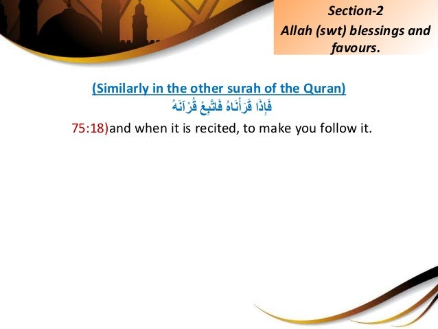 (Similarly in the other surah of the Quran) اَذِإَفُِّهاَنْأَرَقِّْعِبَّتاَفُِّهَنآْر...