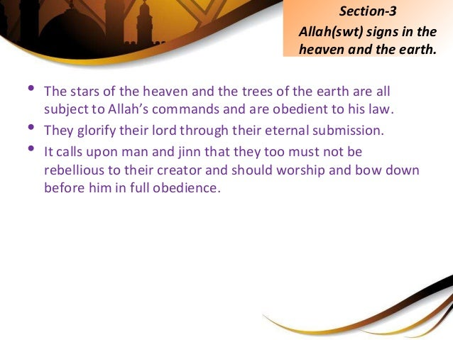 • The stars of the heaven and the trees of the earth are all subject to Allah's commands and are obedient to his law. • Th...