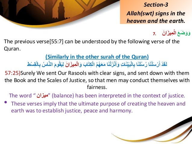7. َِّعَضَوَوَِّانَيزِمْلا The previous verse[55:7] can be understood by the following verse of the Qura...